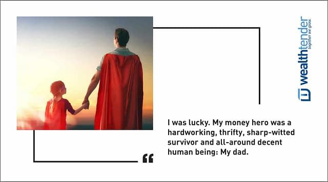 Quote - My dad is my money hero #moneyhero
