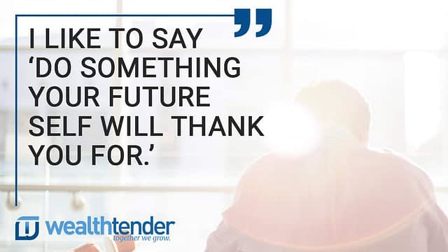 quote - I like to say do something your future self will thank you for
