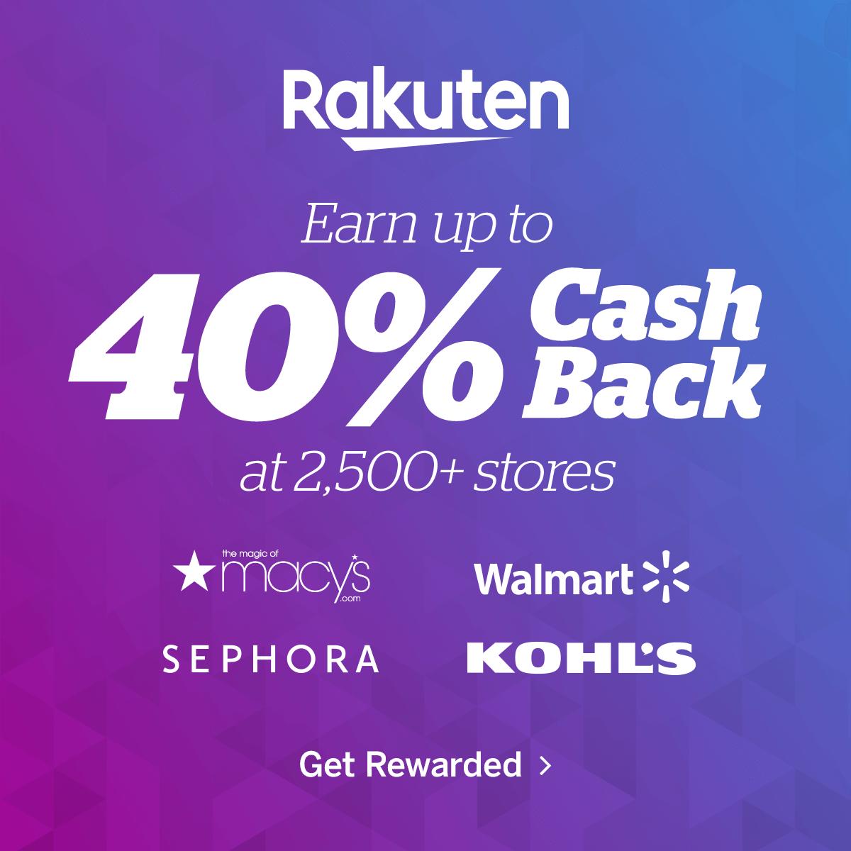 Rakuten - Earn up to 40% cash back