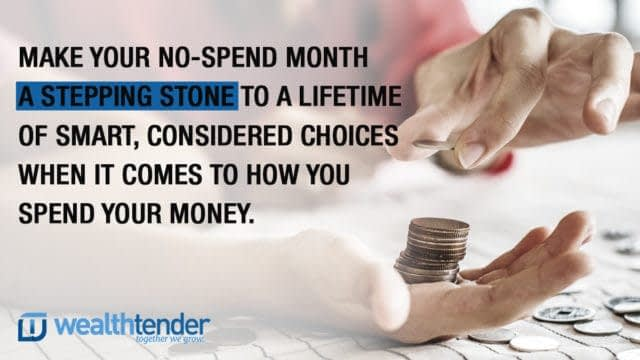 quote - make your no spend month a stepping stone to a lifetime of smart, considered choices when it comes to how you spend your money